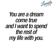 Romantic Quotes For Him And Her You Are A Dream Come True
