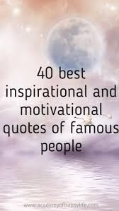 40 Best Quotes Of Famous People Academy Of Happy Life