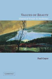 values of beauty historical essays in aesthetics professor paul values of beauty historical essays in aesthetics professor paul guyer 9780521606691 com books