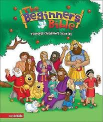 The Beginners Bible Timeless Childrens Stories By Zondervan