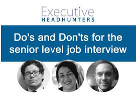 Interview Dos And Don Ts Dos And Donts For The Senior Level Job Interview