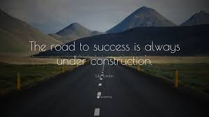 """Road To Success Quotes Lily Tomlin Quote """"The road to success is always under construction 26"""