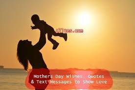 A Mothers Love Quotes Fascinating Mothers Day Wishes Quotes Text Messages To Show Love Care