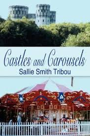 Castles and Carousels by Sallie Smith Tribou, Paperback | Barnes & Noble®