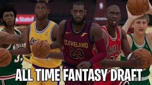 NBA 2K19 All Time Player Fantasy Draft ...