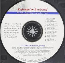 Reformation Eschatology 1 2 Reformation Bookshelf Cd