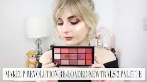 makeup revolution re loaded newtrals 2