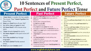 10 Sentences Of Present Perfect Past Perfect And Future