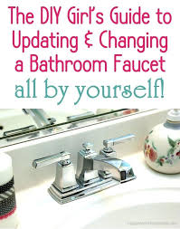 Changing tub faucet Plumbing Changing Bathroom Fixtures The Girls Guide How To Update Change Bathroom Faucet All By Yourself Changing Bathroom Fixtures Led Bathroom Sink Faucet Docarmoinfo Changing Bathroom Fixtures Replace Bathtub Fixtures Plumbing How To
