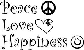 Peace And Love And Happiness
