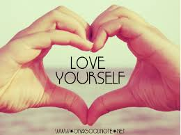 Image result for love yourself more and more