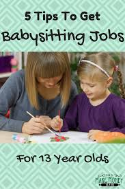 easy babysitting jobs for year olds com babysitting jobs for 13 year olds com