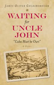 waiting for uncle john cuba must be ours a