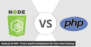 Node Js Vs Php Find A Useful Comparison For Your Next
