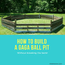 how to build a gaga ball pit for under 300