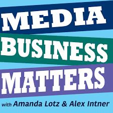 Media Business Matters Podcast - Amanda D. Lotz