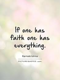Quotes On Faith Enchanting If One Has Faith One Has Everything Picture Quotes