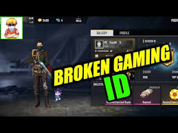 broken gaming free fire id you