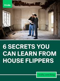 Flipping Houses Blog 6 Real Estate Secrets You Can Learn From Flipping Houses Real