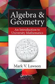 Algebra Geometry An Introduction To University Mathematics Crc