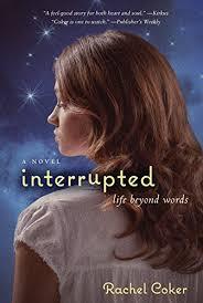 Amazon.com: Interrupted: A Life Beyond Words: Coker, Rachel: Books