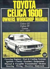 toyota celica 1600 workshop manual celica gt celica st carina 1971 toyota celica 1600 workshop manual celica gt celica st carina 1971 1977