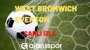 West Bromwich Everton maçı canlı izle | S Sport ve S Sport Plus şifresiz  bedava maç yayın seyret