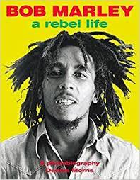 <b>Bob Marley: A</b> Rebel Life: Morris, Dennis: 9780859653312: Amazon ...