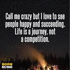 Best Life Quotes Life Is A Journey Not A Competition Keep It Delectable Quotes About Life Journey