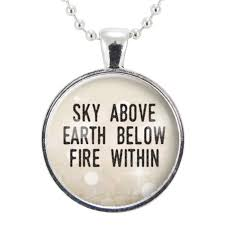 Quote Jewelry Enchanting Sky Above Earth Below Fire Within Necklace Inspirational Quote