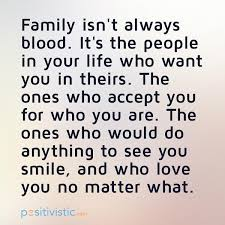 Family Isn T Always Blood Quotes Classy Quote On How Family Isn't Always Blood Quote Family People Blood