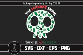 The Scariest Thing There Is No Planet B Save Earth Skull Graphic By Zemira Creative Fabrica