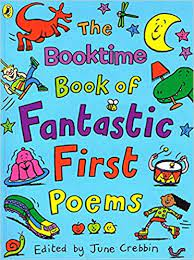 The Booktime Book of Fantastic First Poems: Amazon.co.uk: June Crebbin:  9780141325538: Books