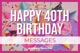 There are 9141 40th birthday card for sale on etsy, and they cost 5,02 $ on average. 131 Happy 40th Birthday Messages And Quotes Greeting Card Poet