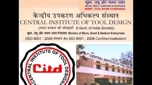Central Institute Of Tool Design Balanagar Ida Telangana Career Guidance Msme Citd Short Term Courses In Computer Aided Tools Cad Cam For Ug Pg