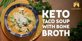 keto taco soup with bone broth the