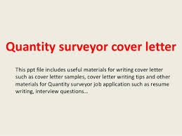 quantity surveyor cover letter this ppt file includes useful materials for writing cover letter such as quantity surveyor resume