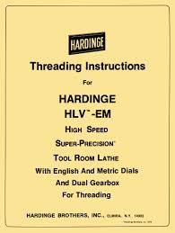 Hardinge Hlv Em Threading Instructions Manual English Metric Dual Gearbox