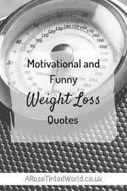 Funny Weight Loss Quotes Stunning Motivational And Funny Weight Loss Quotes ‹� A Rose Tinted World