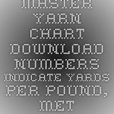Master Yarn Chart Download Numbers Indicate Yards Per