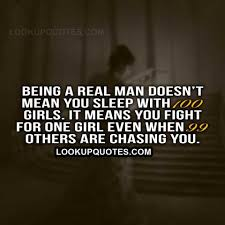 Being A Man Quotes Adorable Being A Real Man Doesn't Mean You Sleep With 48 Girls It Means You
