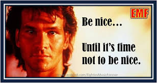Roadhouse Quotes Unique Be Nice Until It's Time Not To Be Nice Patrick Swayze In