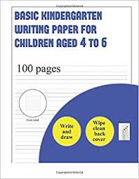 Kindergarten Writing Pages Basic Kindergarten Writing Paper For Children Aged 4 To 6 Write And
