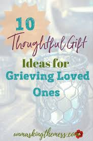10 thoughtful gift ideas for grieving loved ones how to give hope when losing a loved one what a better time to give hope when losing a loved one