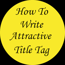 5 Tips For Writing A Trending And Eye Catchy Title Tag