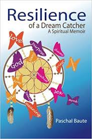 Dream Catcher A Memoir Resilience of a Dream Catcher A Memoir for Veterans Coping with 16