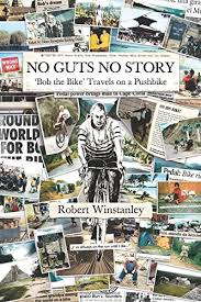 No Guts No Story': Bob the Bike (Travels on a Pushbike ...