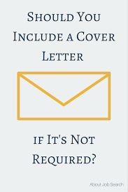 Should You Include A Cover Letter If It S Not Required Resume