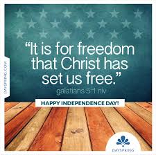 Christian Independence Day Quotes Best Of It Is For Freedom Httpdayspring24 An Encouraging Word
