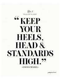 Keep Your Heels Head Standards High Coco Chanel Zitate Coco